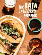 Baja Cookbook : 60 Recipes from Lower California | Hardback Book