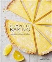 Complete Baking : Classic Recipes and Inspiring Variations to Hone Your Technique | Hardback Book