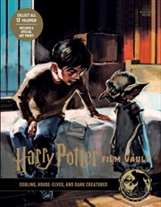 Harry Potter: The Film Vault - Volume 9 Goblins, House-Elves, and Dark Creatures | Hardback Book