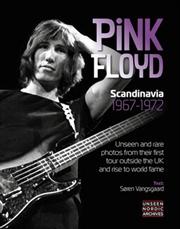 Pink Floyd Scandinavia 1967-72 | Hardback Book