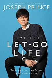 Live The Let-go Life: Breaking Free From Stress, Worry, And Anxiety | Paperback Book