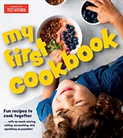 My First Cookbook: Fun Recipes To Cook Together . . . With As Much Mixing, Rolling, Scrunching, And | Hardback Book