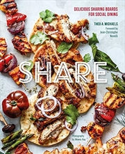 Share: Delicious Sharing Boards For Social Dining: Delicious Platters And Boards For Social Dining | Hardback Book