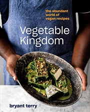 Vegetable Kingdom: The Abundant World Of Vegan Recipes | Hardback Book