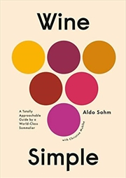 Wine Simple: A Totally Approachable Guide From A World-class Sommelier | Hardback Book