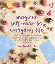 Magical Self-care For Everyday Life: Create Your Own Personal Wellness Rituals Using The Tarot, Spac | Paperback Book