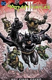 Batman/Teenage Mutant Ninja Turtles III | Hardback Book