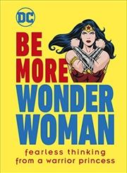 Be More Wonder Woman | Hardback Book