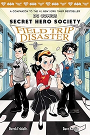 Field Trip Disaster (dc Comics: Secret Hero Society #5) (5)   Hardback Book