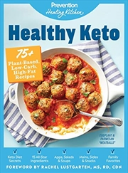 Healthy Keto: Prevention Healing Kitchen: 75+ Plant-based, Low-carb, High-fat Recipes | Hardback Book
