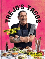 Trejo's Tacos: Recipes And Stories From L.a.: A Cookbook | Hardback Book