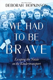 We Had To Be Brave: Escaping The Nazis On The Kindertransport (scholastic Focus): Escaping The Nazis | Hardback Book