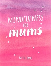 Mindfulness for Mums | Paperback Book