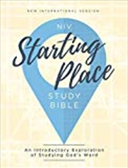 Niv, Starting Place Study Bible, Hardcover, Comfort Print: An Introductory Exploration Of Studying G | Hardback Book
