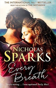 Every Breath: A Captivating Story Of Enduring Love From The Author Of The Notebook | Paperback Book