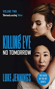 Villanelle: No Tomorrow: The Basis For Killing Eve, Now A Major Bbc Tv Series (killing Eve Series) | Paperback Book