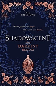 Shadowscent: The Darkest Bloom   Paperback Book