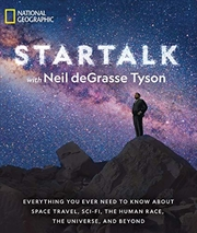 Startalk: Everything You Ever Need To Know About Space Travel, Sci-fi, The Human Race, The Universe, | Paperback Book