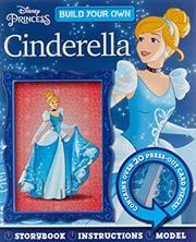 Cinderella: Build Your Own (disney Princess) | Board Book
