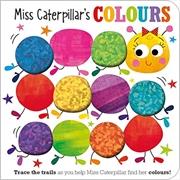 Miss Caterpillar's Colours Board | Board Book