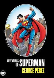 Adventures of Superman by George Perez | Hardback Book