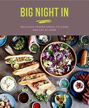 Big Night In: Delicious Themed Menus To Cook & Eat At Home | Hardback Book