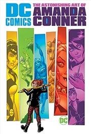 Dc Comics: The Astonishing Art Of Amanda Conner | Hardback Book