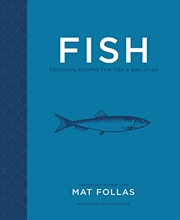 Fish: Delicious Recipes For Fish And Shellfish | Hardback Book