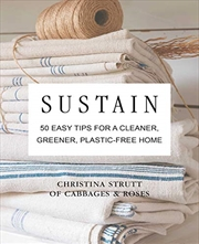 Sustain: 50 Easy Tips For A Cleaner, Greener, Plastic-free Home | Hardback Book