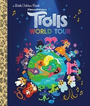 Trolls World Tour Little Golden Book (dreamworks Trolls World Tour) | Hardback Book