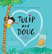 Tulip And Doug: A Spud-tacular Friendship Story | Hardback Book