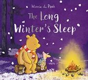 Winnie-the-pooh: The Long Winter's Sleep   Paperback Book