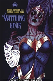 Wonder Woman & The Justice League Dark: The Witching Hour | Paperback Book