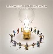 Miniature Final Fantasy | Hardback Book