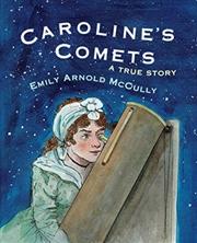Caroline's Comets: A True Story | Paperback Book