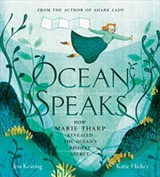 Ocean Speaks: How Marie Tharp Revealed The Ocean's Biggest Secret | Hardback Book