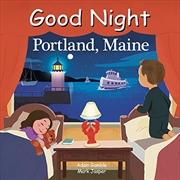 Good Night Portland Maine (good Night Our World) | Board Book
