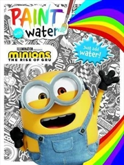 Minions The Rise Of Gru: Paint With Water | Paperback Book