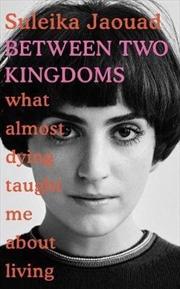 Between Two Kingdoms   Hardback Book