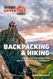 Backpacking & Hiking: Set Out Into The Wilderness And Hit The Trail With Confidence (outdoor Adventu | Paperback Book