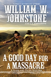 A Good Day For A Massacre (a Slash And Pecos Western) | Paperback Book
