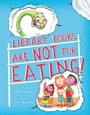 Library Books Are Not For Eating! | Hardback Book