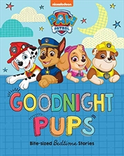 Paw Patrol Goodnight, Pups Treasury | Hardback Book