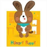 Snuggle Board: Hungry Puppy | Board Book