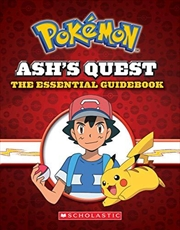 Ash's Quest: The Essential Guidebook (pokémon): Ash's Quest From Kanto To Alola | Hardback Book