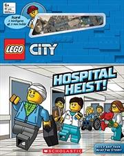 Hospital Heist! (lego City: Storybook With Minifigures And Minibuilds)   Hardback Book