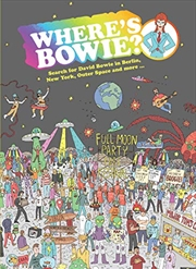 Where's Bowie?: Search For David Bowie In Berlin, New York, Outer Space And More ... | Hardback Book