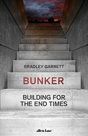 Bunker - Building for the End of Times | Hardback Book