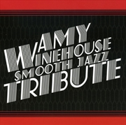 Amy Winehouse Smooth Jazz Tribute | CD
