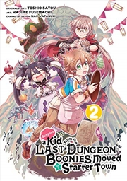 Suppose A Kid From The Last Dungeon Boonies Moved To A Starter Town (manga) 02 | Paperback Book